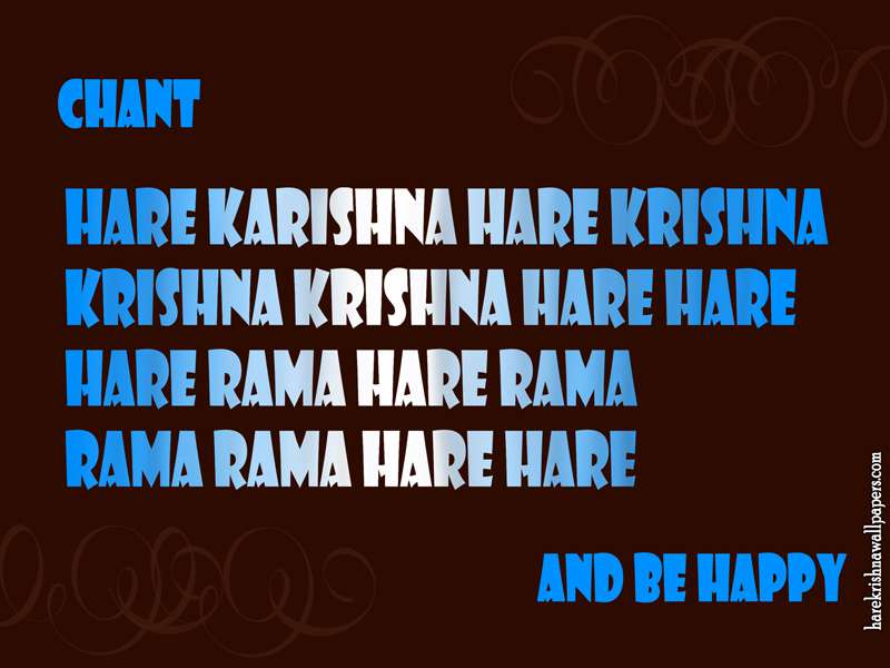 Chant Hare Krishna and be happy Wallpaper (012)