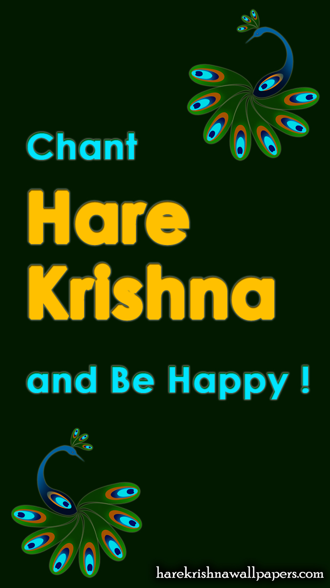 Chant Hare Krishna and be happy Wallpaper (006) Size 675x1200 Download