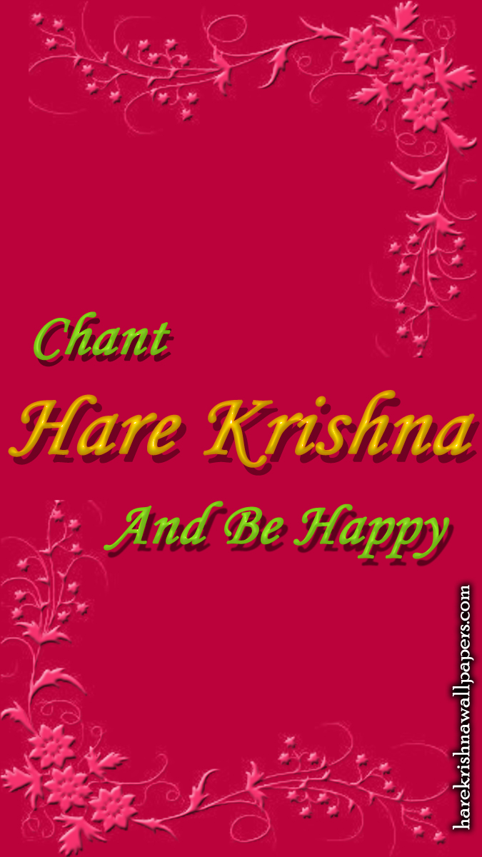 Chant Hare Krishna and be happy Wallpaper (008) Size 675x1200 Download