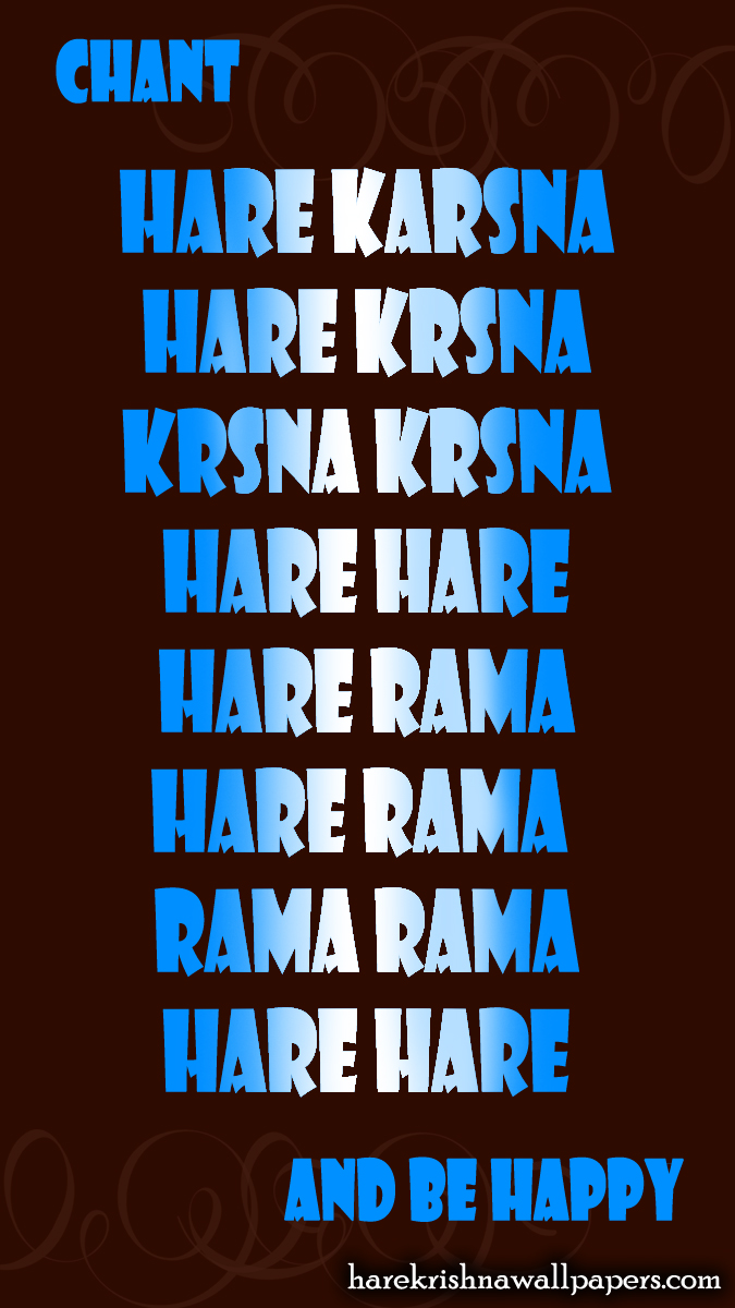 Chant Hare Krishna and be happy Wallpaper (012) Size 675x1200 Download